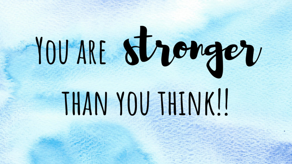 You are stronger than you think on watercolour background