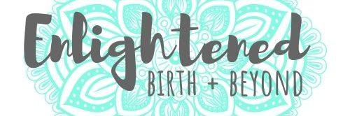 Enlightened Birth + Beyond